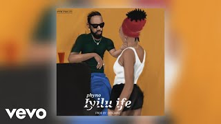 Phyno - Iyilu Ife (Official Audio)