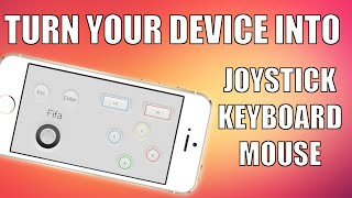 How to turn your Device into a Joystick/Keyboard/Mouse for PC/Mac (iPhone, iPod, iPad)