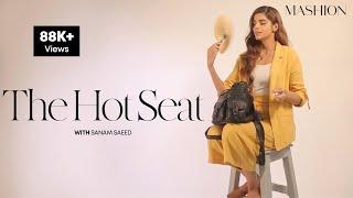 The Hot Seat With Sanam Saeed | Mashion