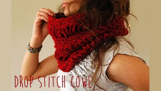 EASY KNIT-DROP STITCH COWL