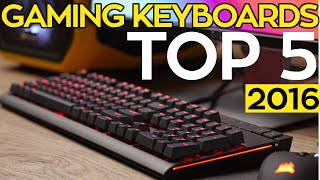 TOP 5: BEST Mechanical Gaming Keyboards for 2016!