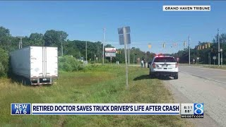 Retired doctor saves trucker's life after crash