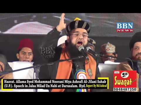 Hzt. Allama Syed Md Noorani Miya Ashrafi Al-Jilani Sahab speech in Jalsa Milad Un Nabi - Darusalam.