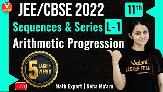 Sequence & Series L-1 | Arithmetic Progression (AP) | JEE Main/11th Math | JEE Main 2022 | Vedantu