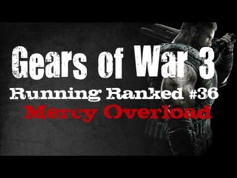 Running Ranked - Mercy Overload (Gears of War 3)