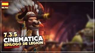 Cinemática 7.3.5: Epílogo de Legion - Horda (ES/MX) | World of Warcraft: Legion