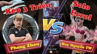 Liên Quân   Kèo Solo Errol Ai Win Được 3 Triệu Cực Gắt Giữa Phong Zhou - Huy Nguyễn TW