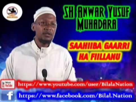 Sh Anwar  Yusuf Muhadara Sahiiba Gaarri Ha Fiillanu