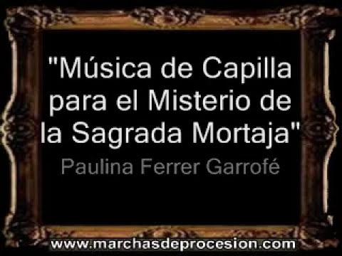 Música de Capilla para el Misterio de la Sagrada Mortaja - Paulina Ferrer Garrofé [CM]