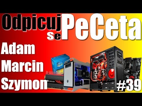 Odpicuj Se PeCeta #39 Adam, Marcin, Szymon - Poradnik Modernizacji Pc - VBT Pc