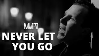 Watch Manafest Never Let You Go video