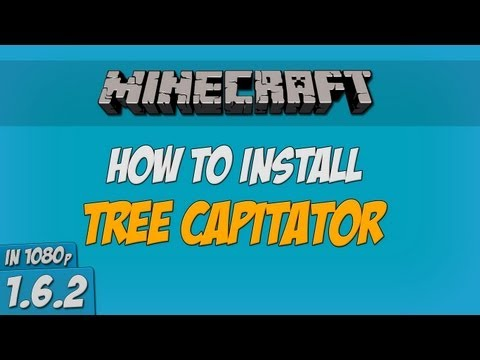(NEW) Minecraft - How to install Treecapitator (1.6.2) (1080p)