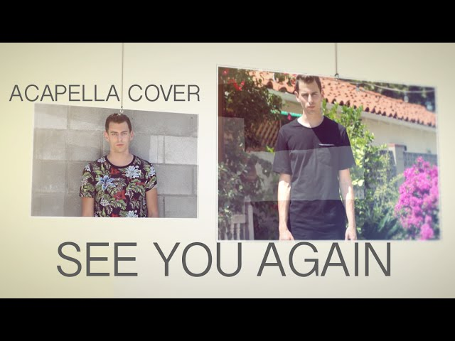 Wiz Khalifa - ft. Charlie Puth -See You Again (Acapella Cover)