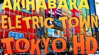 Japan Experience HD - Akihabara Electric Town ?????? Part 1