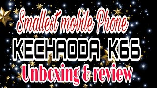 Smallest Phone KECHAODA K66 with Panic button Unboxing & review | by _ Tech Tube Vishal
