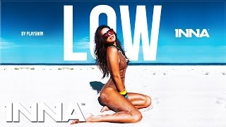 Inna - Low (Radio Killer Remix)