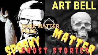 Spooky Matter Halloween Ghost Stories Dark Matter Files Art Bell Spooky Stories