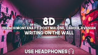 French Montana ft. Post Malone, Cardi B, Rvssian - Writing On The Wall (8D Audio)