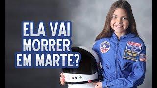 """NASA VAI ENVIAR ESSA GAROTA PARA """"MORRER"""" EM MARTE?"""