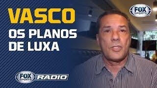 Luxemburgo fala dos planos para o Vasco e o FOX Sports Radio debateu