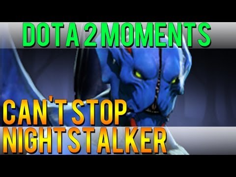 Dota 2 Moments - Can't Stop Nightstalker