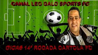 # CARTOLA FC 2018 | RODADA 14° TIME (DICAS) CANAL LEO GALO SPORTS FC