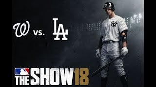 MLB The Show 18: 4/22/2018 - WSH vs. LAD  **Game 20**