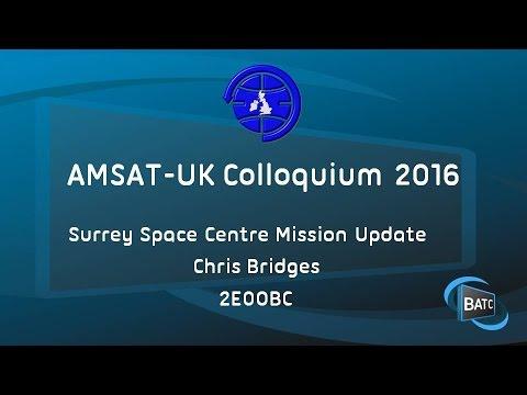 Surrey Space Centre Mission Update - Chris Bridges 2E0OBC
