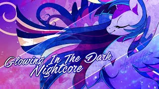 [Nightcore] Glowing In The Dark [Lyrics]