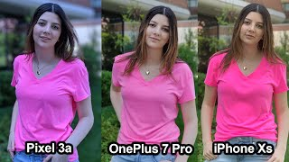 OnePlus 7 Pro Camera VS. Pixel 3a VS. iPhone Xs!