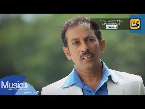 Sina Sunath Oba - Indrajith Dolamulla