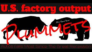 Economic Collapse News - Factory Output Plummets Autos Have Sharpest Fall Since the Great Recession