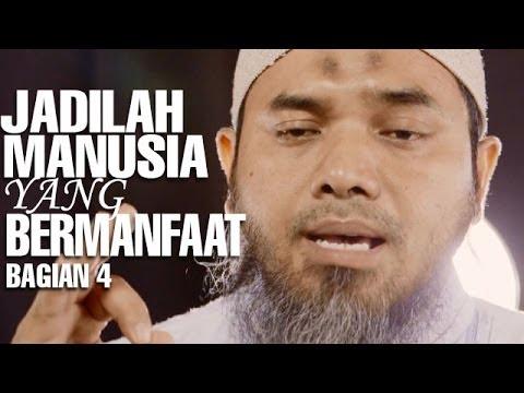 Serial Wasiat Nabi (30): Jadilah Manusia Yang Bermanfaat Bag 4 - Ustadz Afifi Abdul Wadud