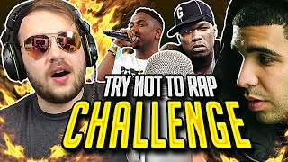 TRY NOT TO RAP CHALLENGE ! ( ITS IMPOSSIBLE )