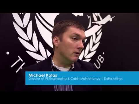 Interview with Michael Kotas, Director of IFE Engineering & Cabin Maintenance from Delta Airlines