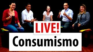LIVE - Consumismo