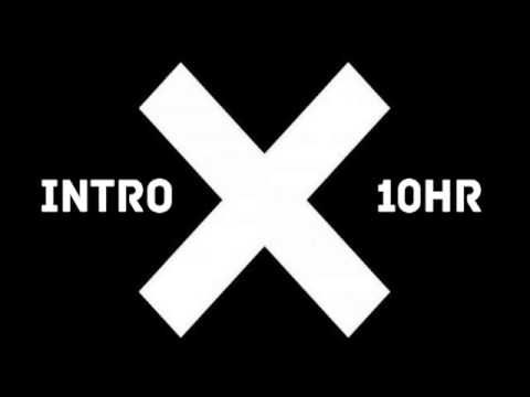 the xx: intro (10 hour seamless edit)