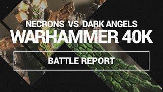 Warhammer 40k Battle Report: Necrons Vs Dark Angels