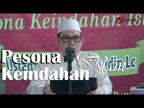 Kajian Islam: Pesona Keindahan Islam - Ustadz Ahmad Zainuddin
