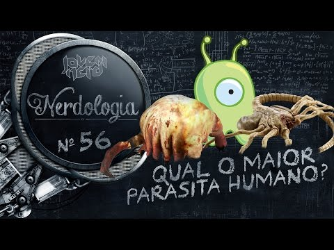 Qual o maior parasita humano Nerdologia 56