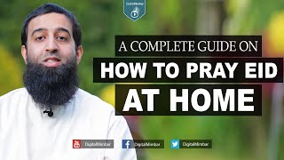 A Complete guide on How to Pray Eid at Home – Aqeel Mahmood