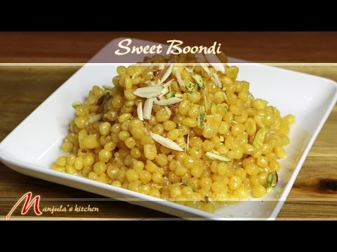 Sweet Boondi – Indian Dessert Recipe by Manjula