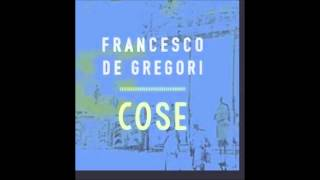 Francesco De Gregori - COSE (2015 Version)