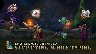 Stop Dying While Typing   Emotes Spotlight Video - League of Legends
