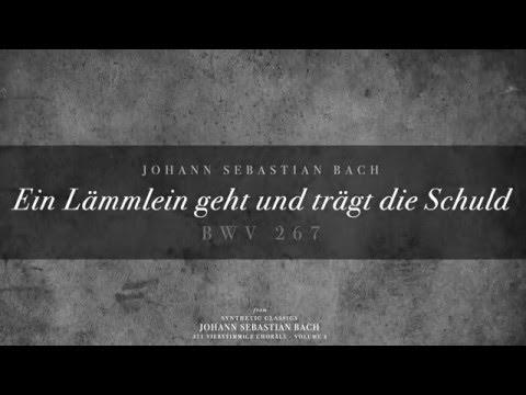 Бах Иоганн Себастьян - Ein Lämmlein geht und trägt die Schuld, BWV 267