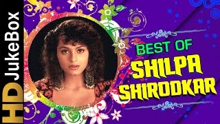 Best Of Shilpa Shirodkar Video Songs | Bollywood Superhit Hindi Songs Jukebox | Hist Of Hindi Songs