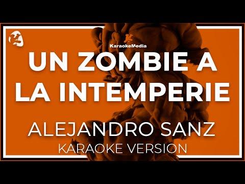 Alejandro Sanz - Un Zombie A La Intemperie (Karaoke)
