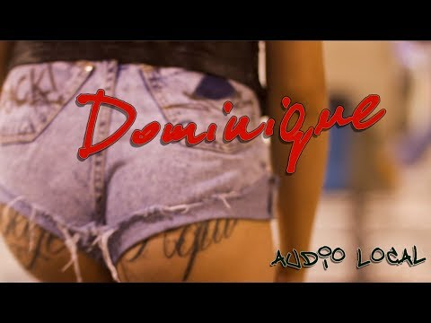 Audio Local - Dominique (Web Clipe Oficial)