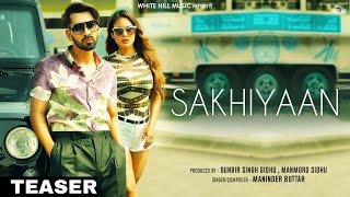 Teaser Sakhiyaan Maninder Buttar Mixsingh Releasing Tomorrow White Hill Music