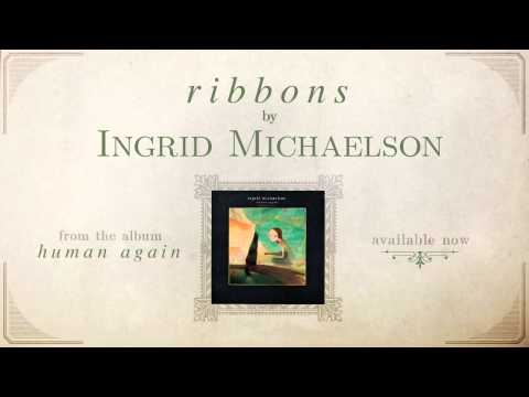Ingrid Michaelson - Ribbons Human Again